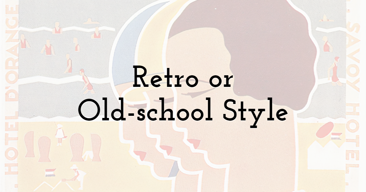 Retro or Just Old-school Style