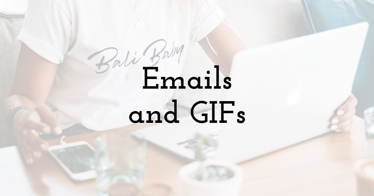 Emails and GIFs