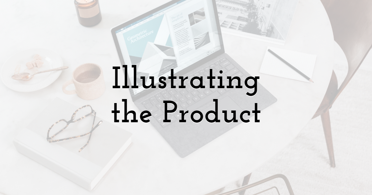 Illustrating the Product