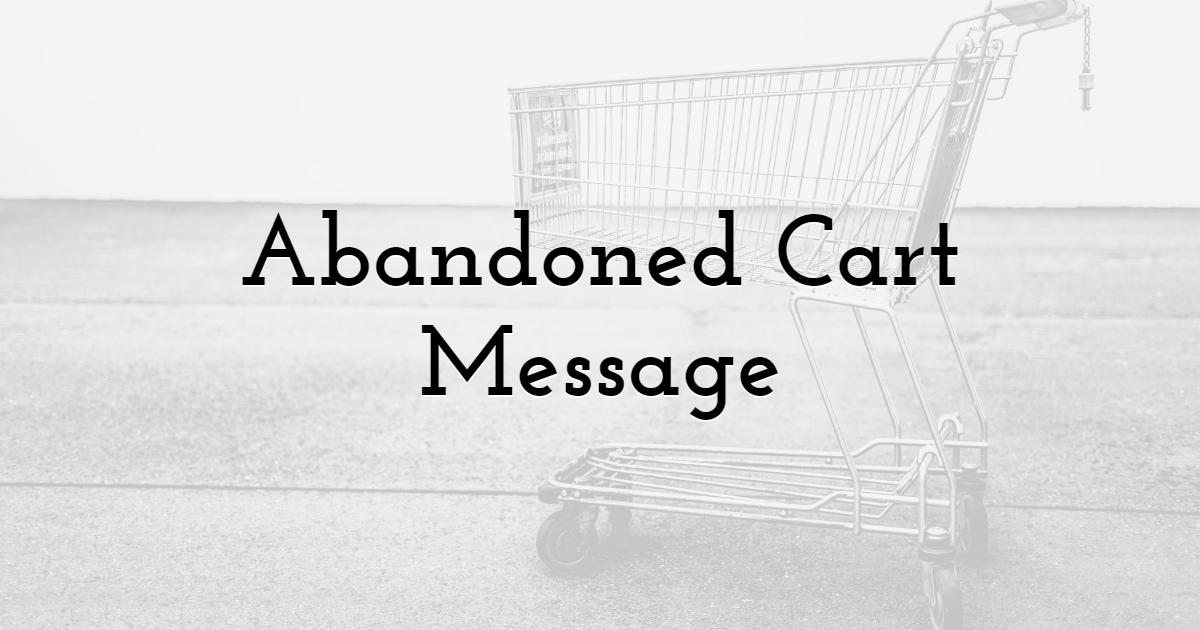 Abandoned Cart Message