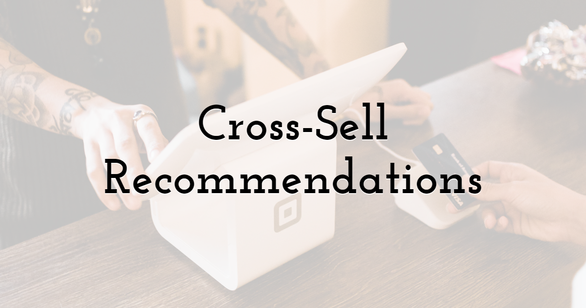 Cross-Sell Recommendations
