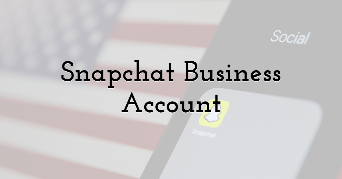 How to Sign up For a Snapchat Business Account?