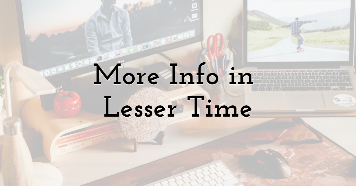 Videos Can Deliver More Information in Lesser Time
