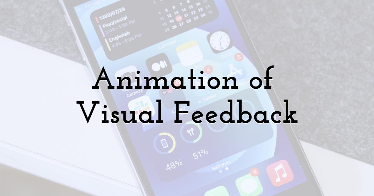 Animation of Visual Feedback