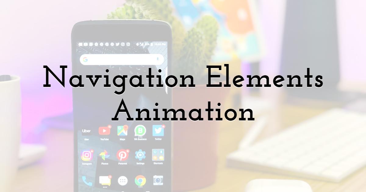 Navigation Elements Animation