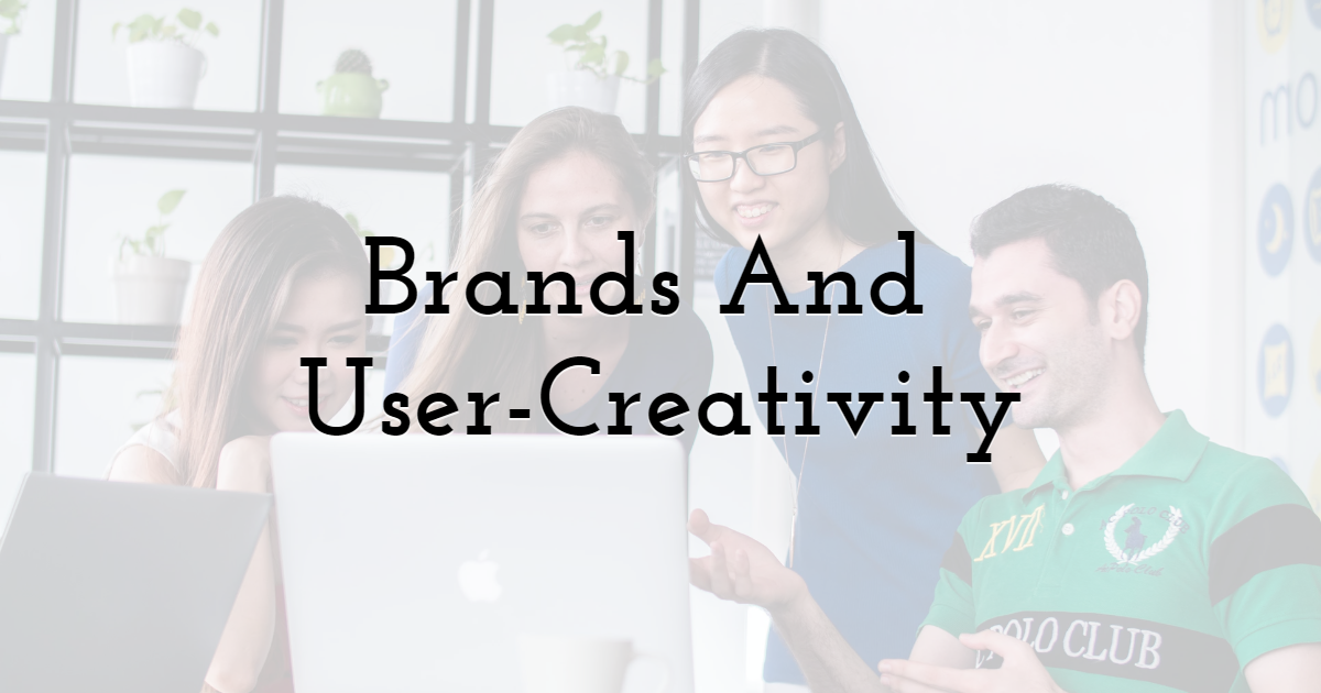 Brands And User-Creativity