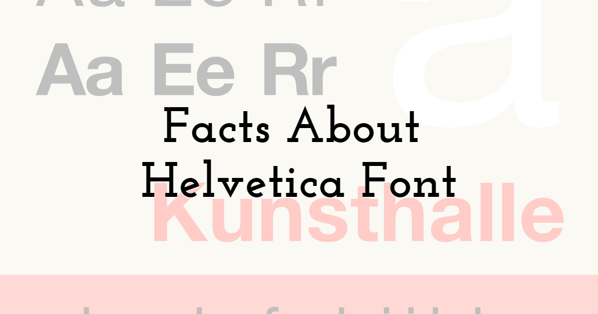Facts About Helvetica Font