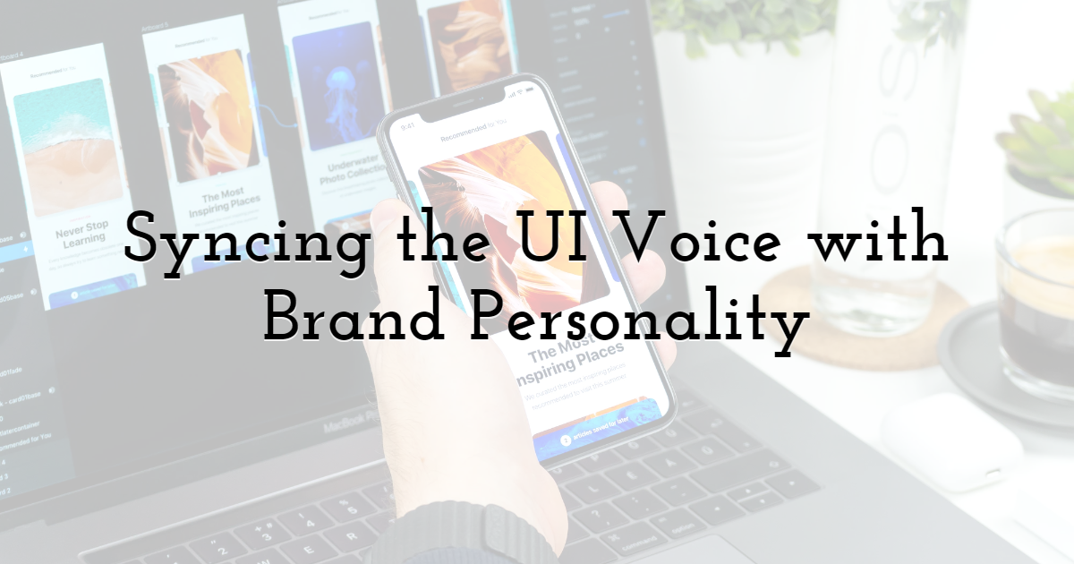 Syncing the UI Voice with Brand Personality