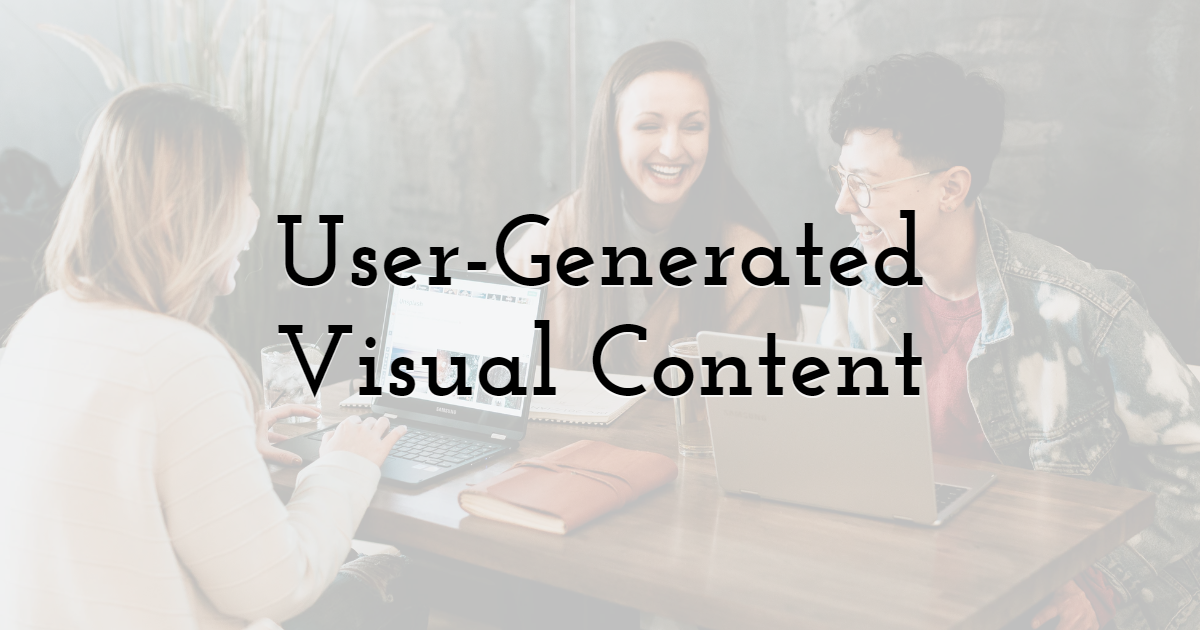 User-Generated Visual Content