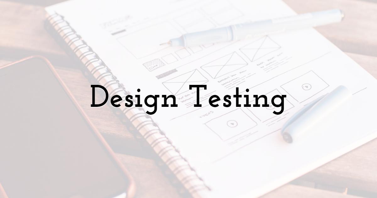 Design Testing