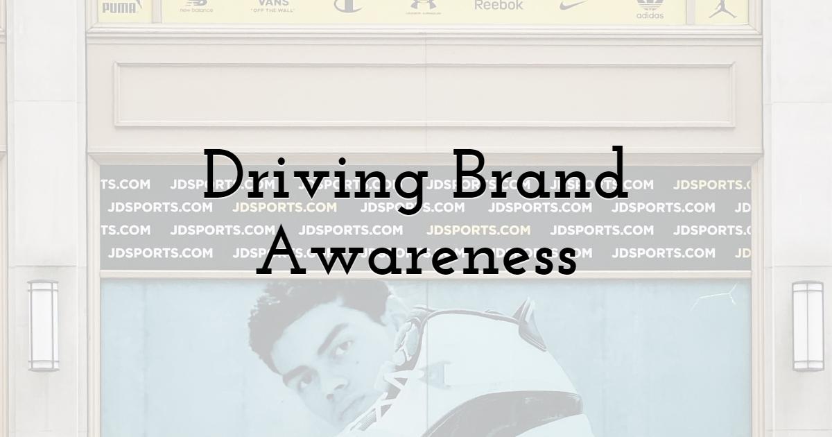 Driving Brand Awareness