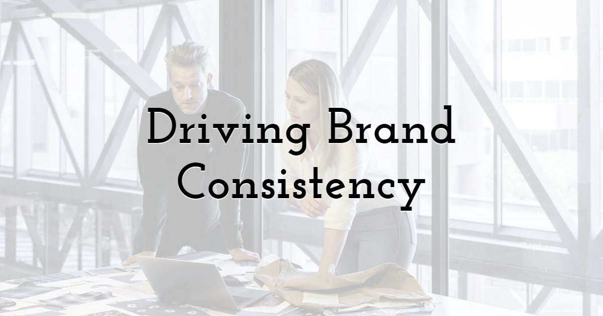 Driving Brand Consistency