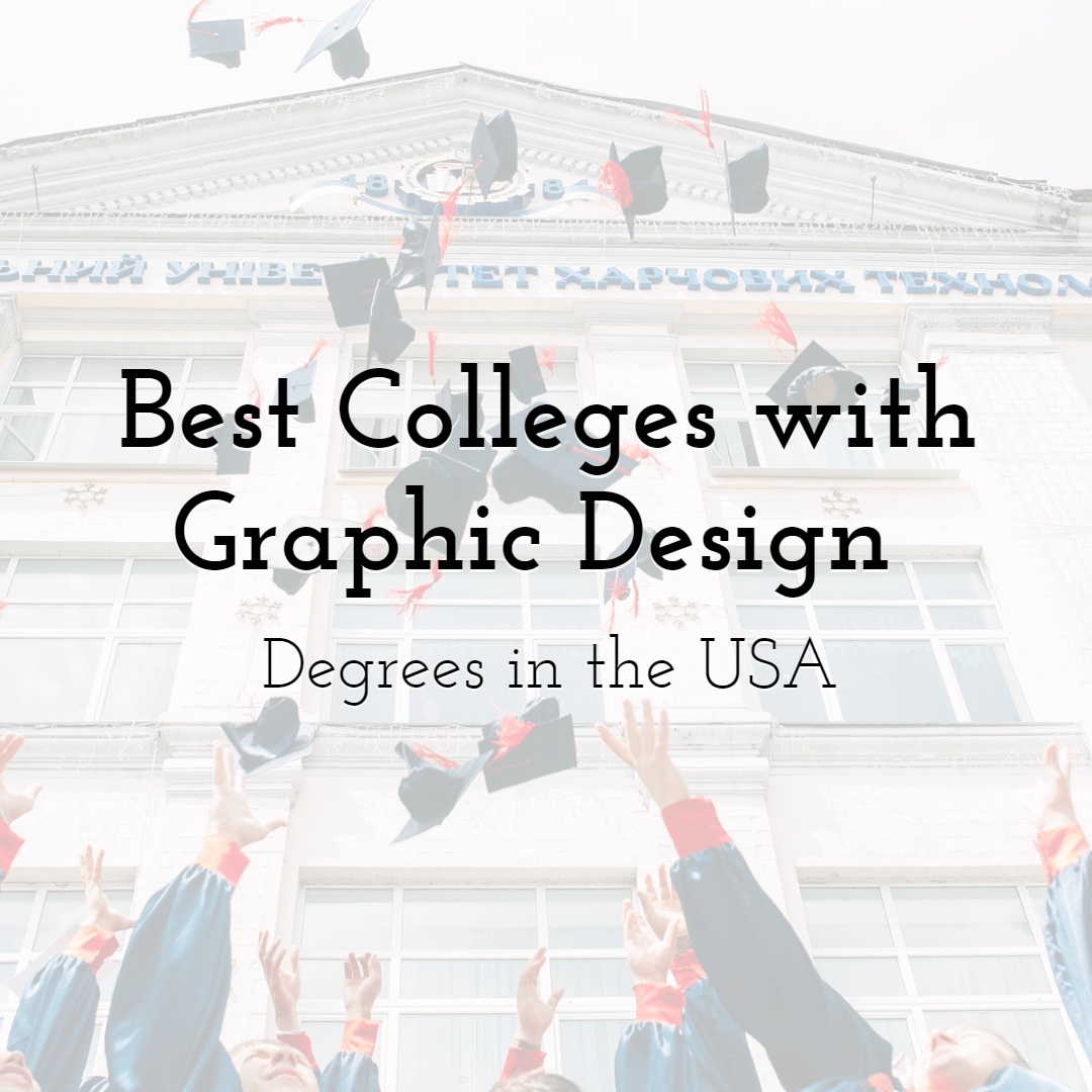 Best Colleges with Graphic Design Degrees in the USA