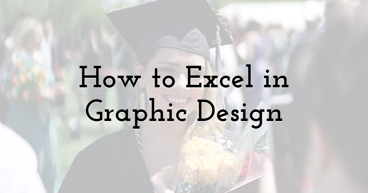 How to Excel in Graphic Design