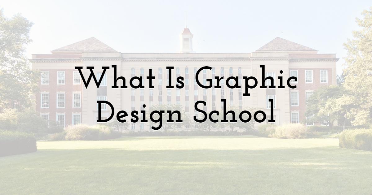 What Is Graphic Design School