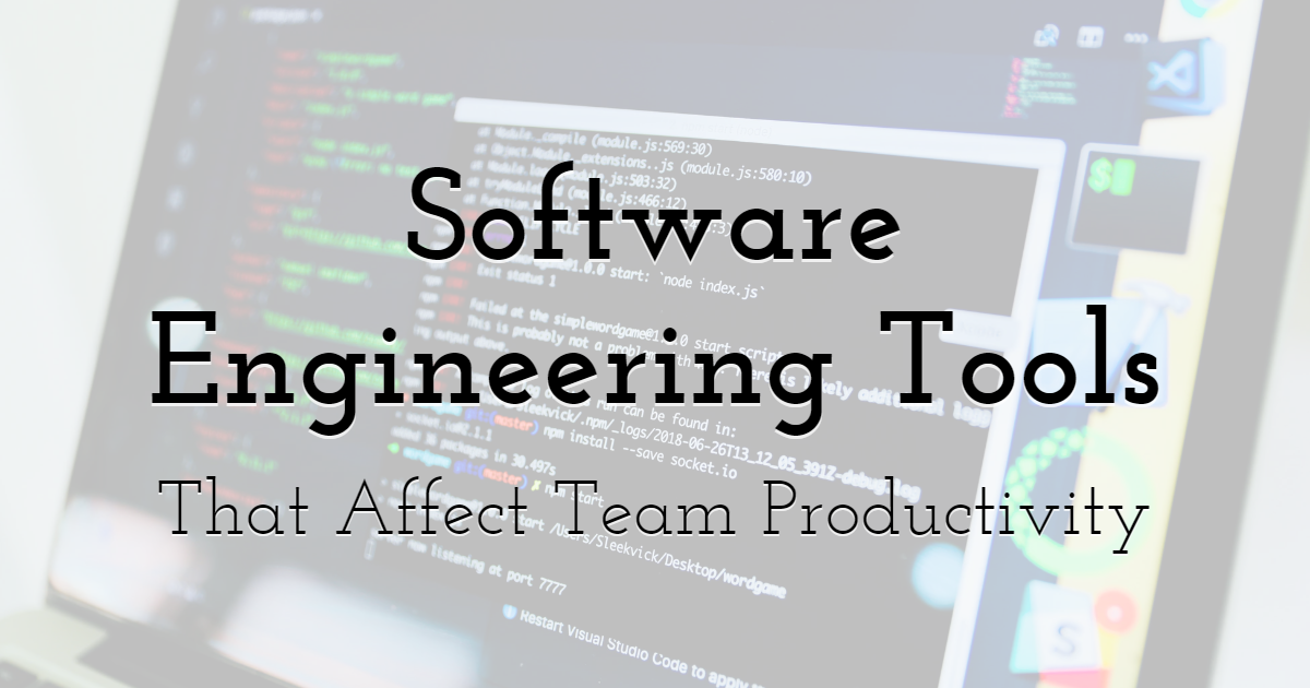 Software Engineering Tools That Affect Team Productivity