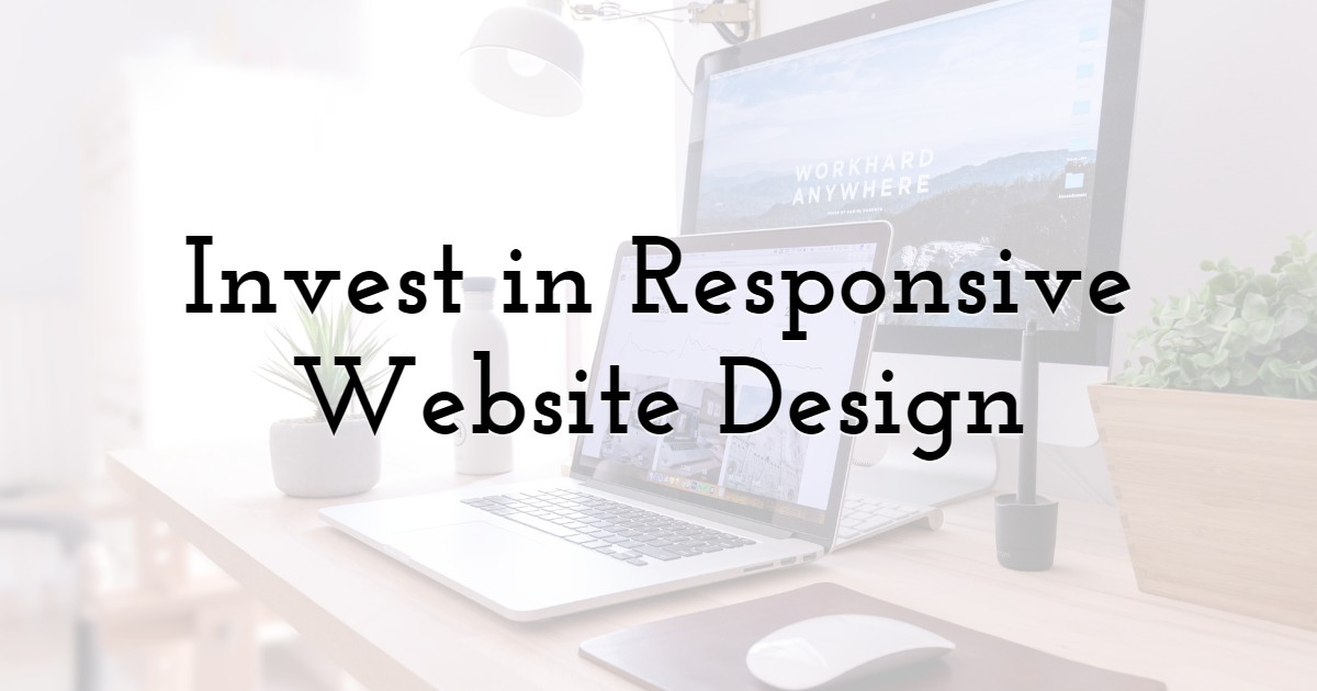 Invest in Responsive Website Design