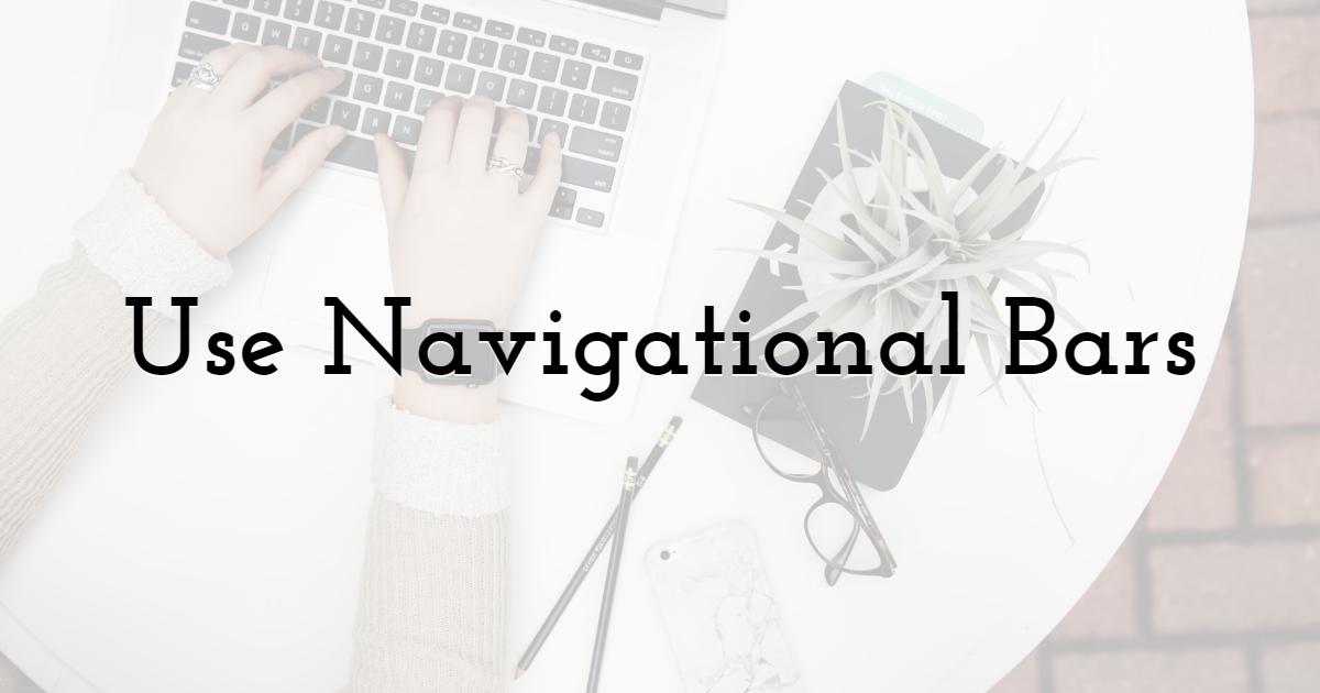 Use Navigational Bars