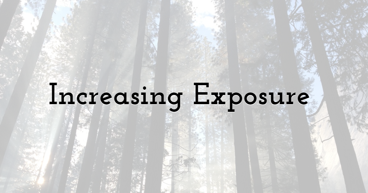 Increasing Exposure