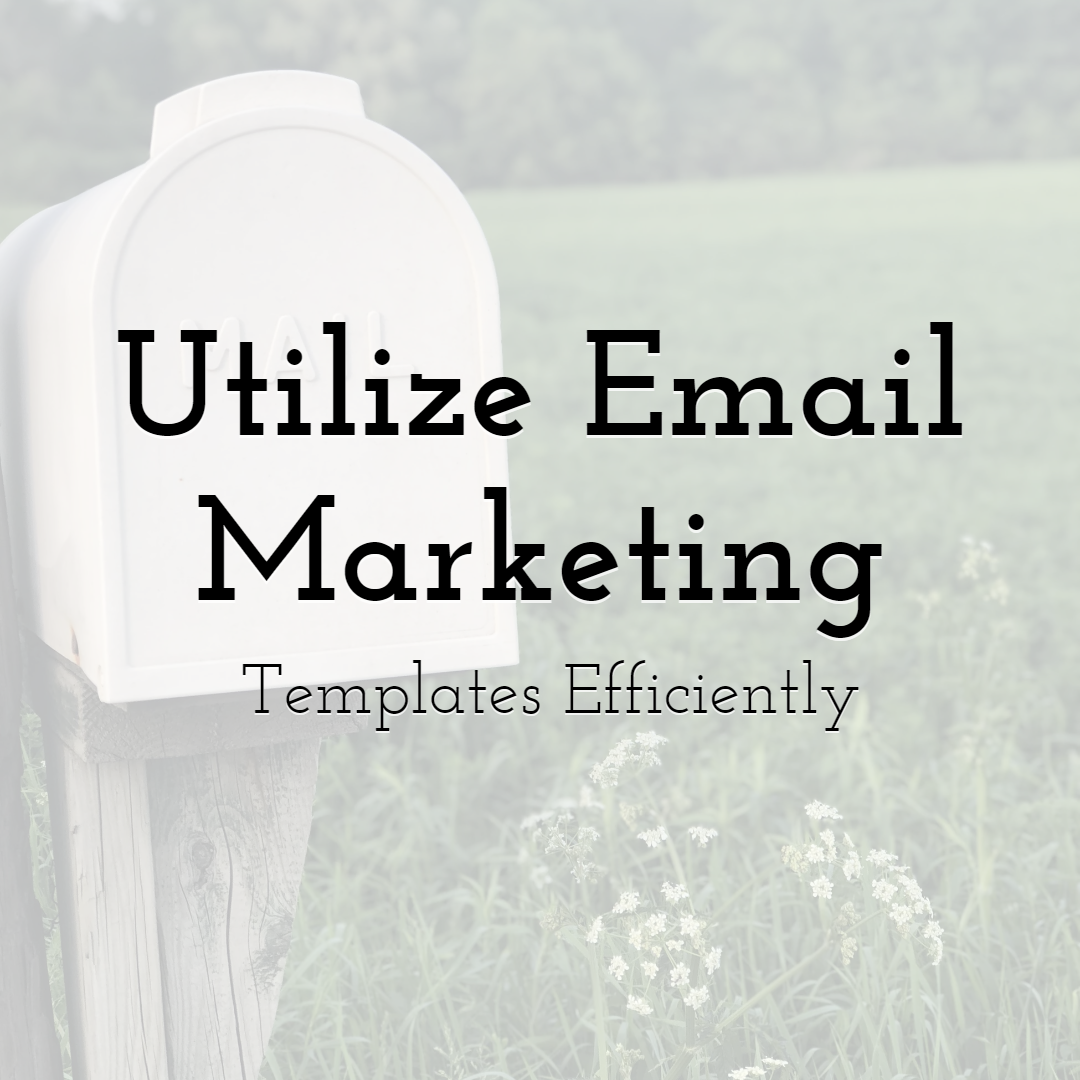 How & Why You Should Utilize Your Email Marketing Templates Efficiently