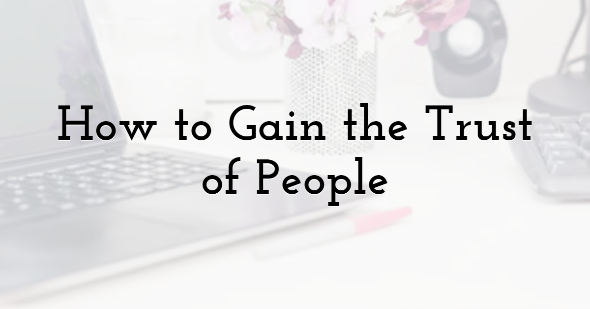 How to Gain the Trust of People by Using Email Marketing Templates