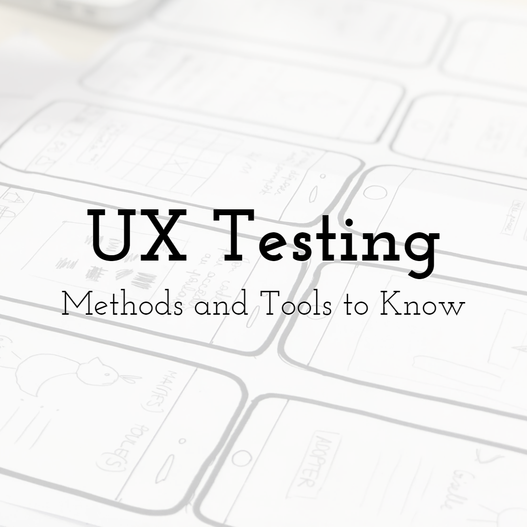UX Testing - Which Methods and Tools to Know