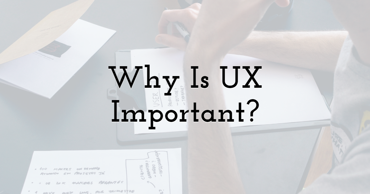 Why Is UX Important?