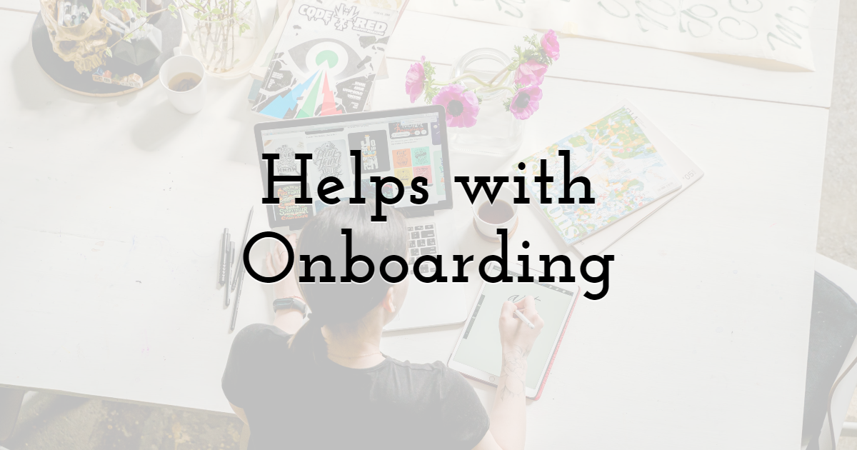 Helps with Onboarding