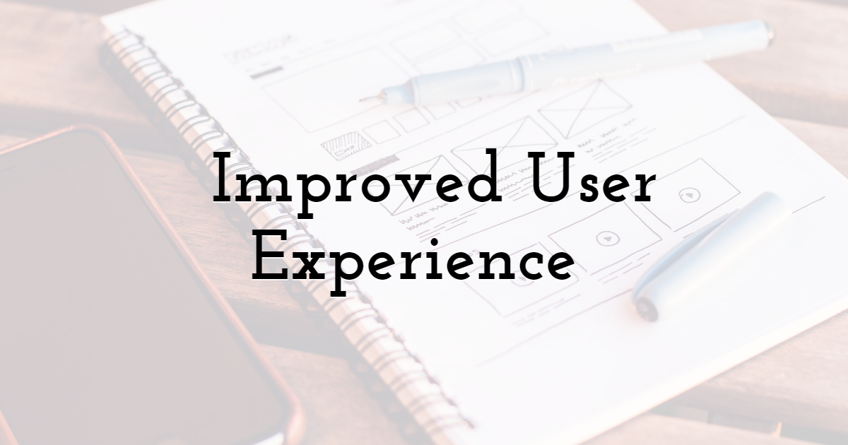 Improved User Experience