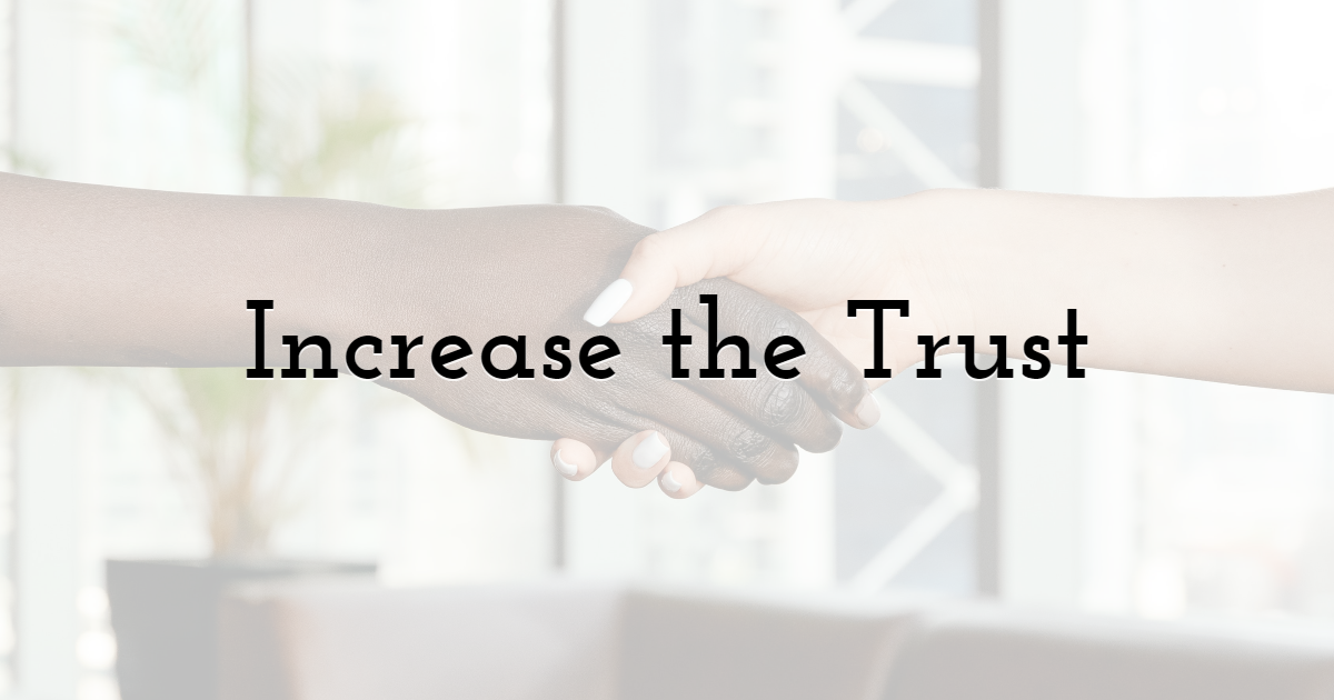 Increase the Trust