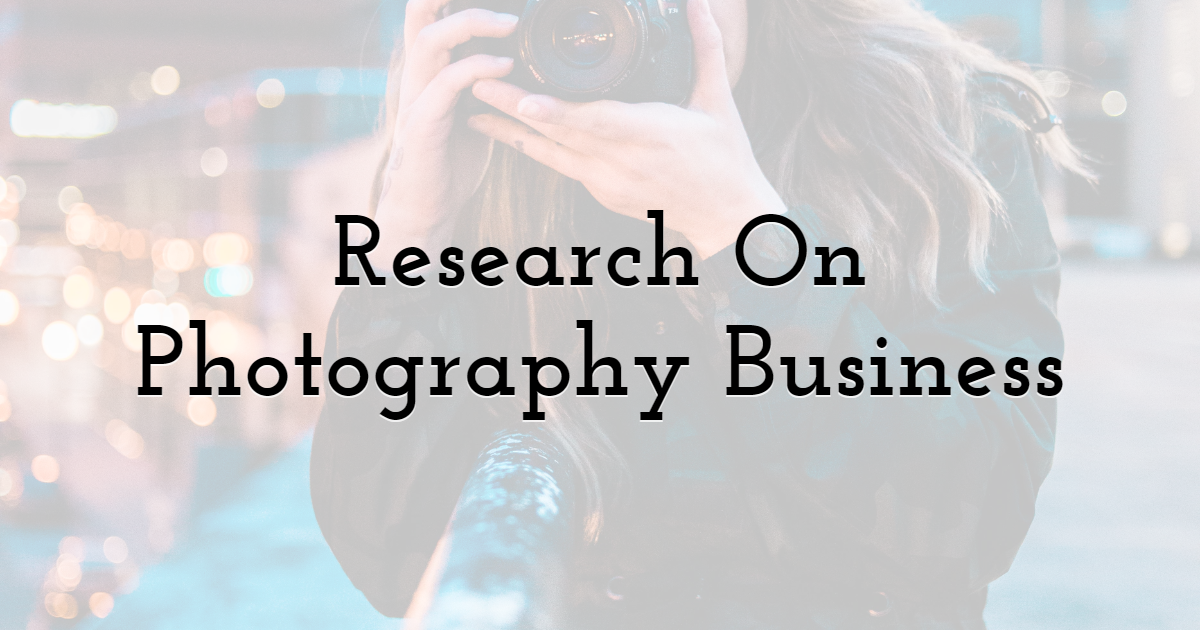 2) Research On Photography Business