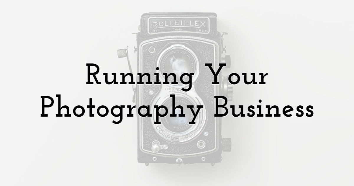 Running Your Photography Business
