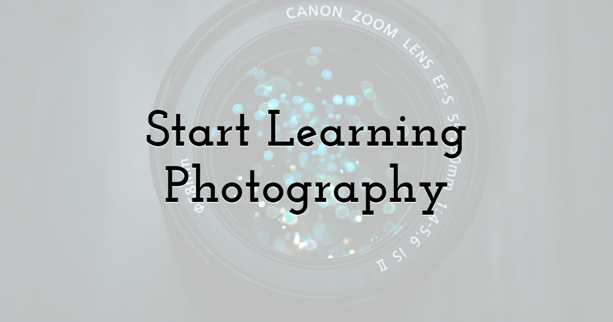 3) Start Learning Photography