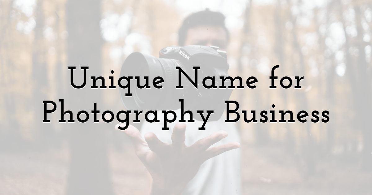 5) Decide a Unique Name for Photography Business