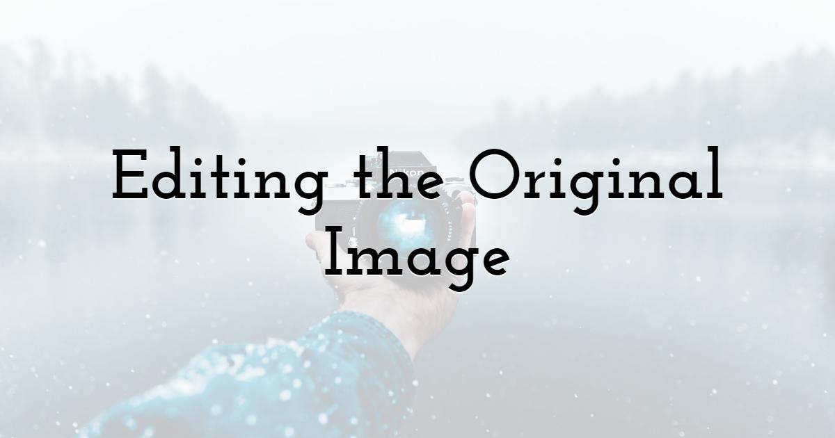 Editing the Original Image