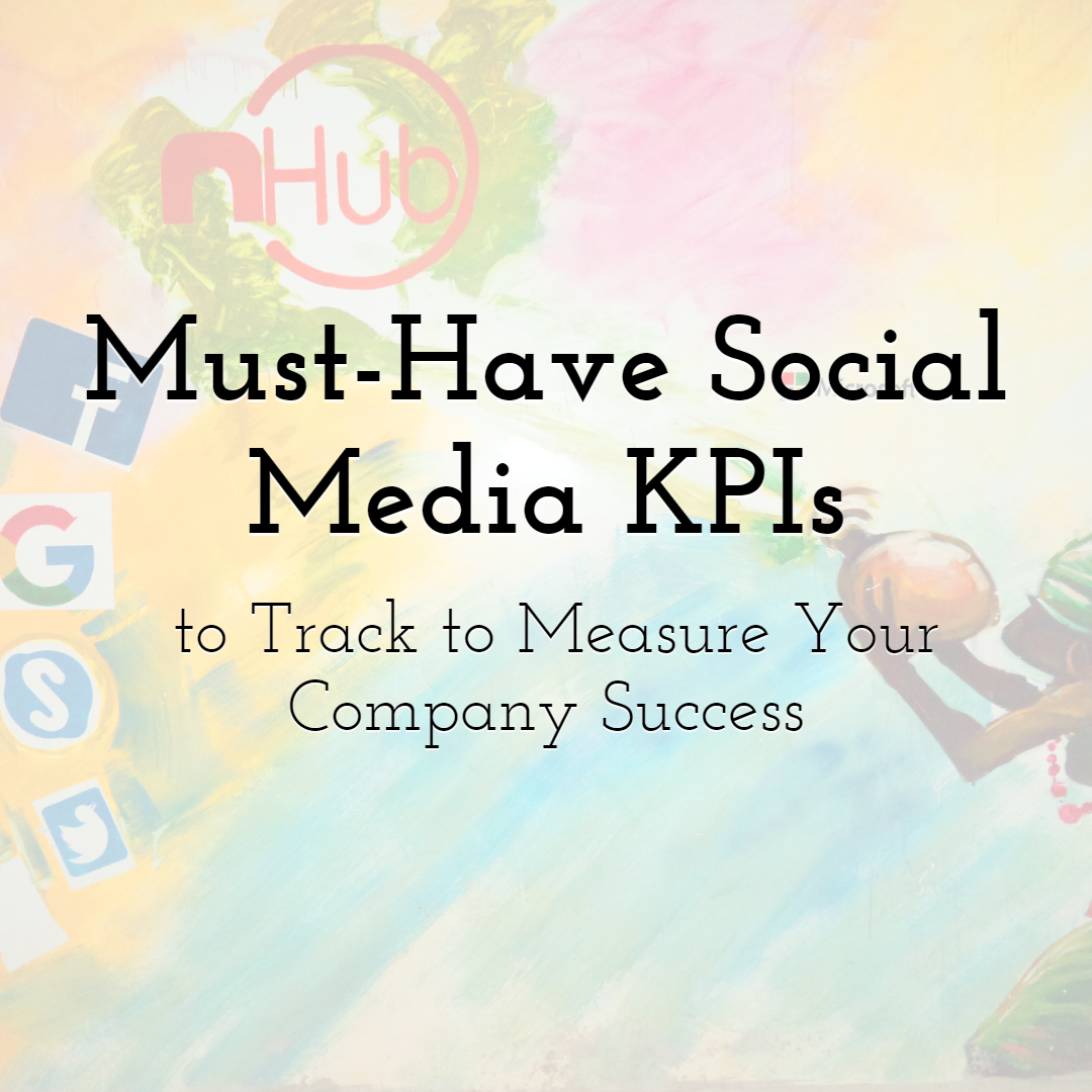 Must-Have Social Media KPIs to Track to Measure Your Company Success