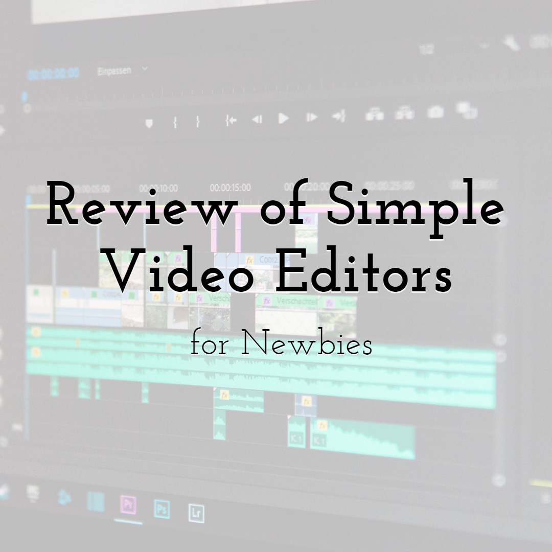Review of Simple Video Editors for Newbie