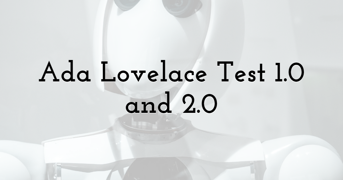 Ada Lovelace Test 1.0 and 2.0