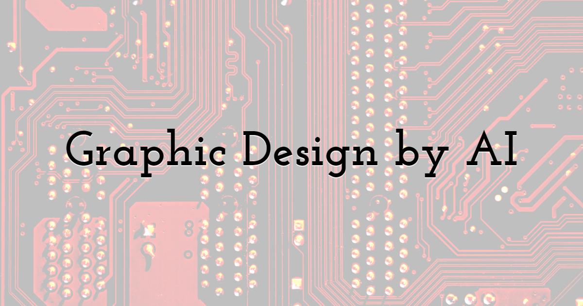 Graphic Design by AI