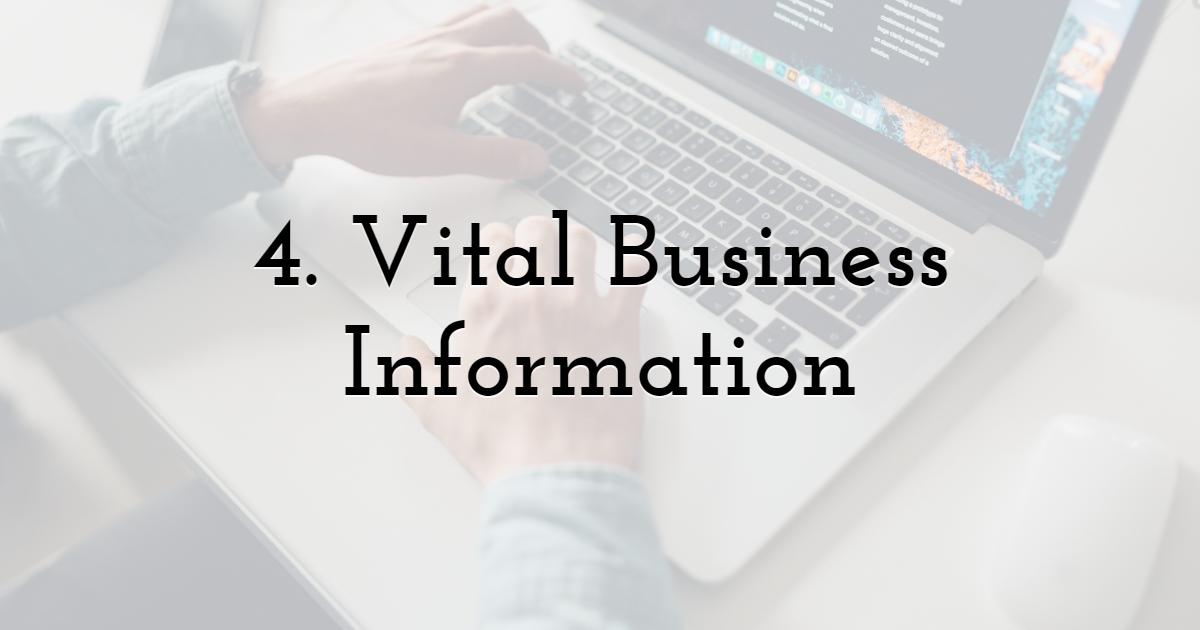 4. Vital Business Information
