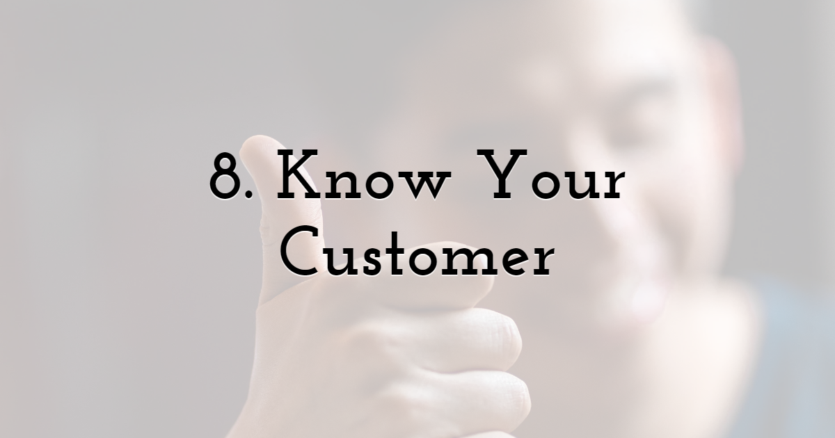 8. Know Your Customer - Focus Your Content Around Them