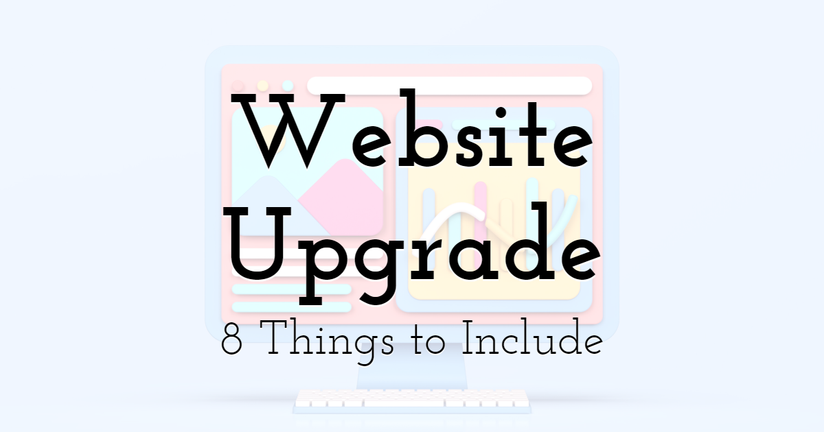 8 Things to Include in Your Website Upgrade
