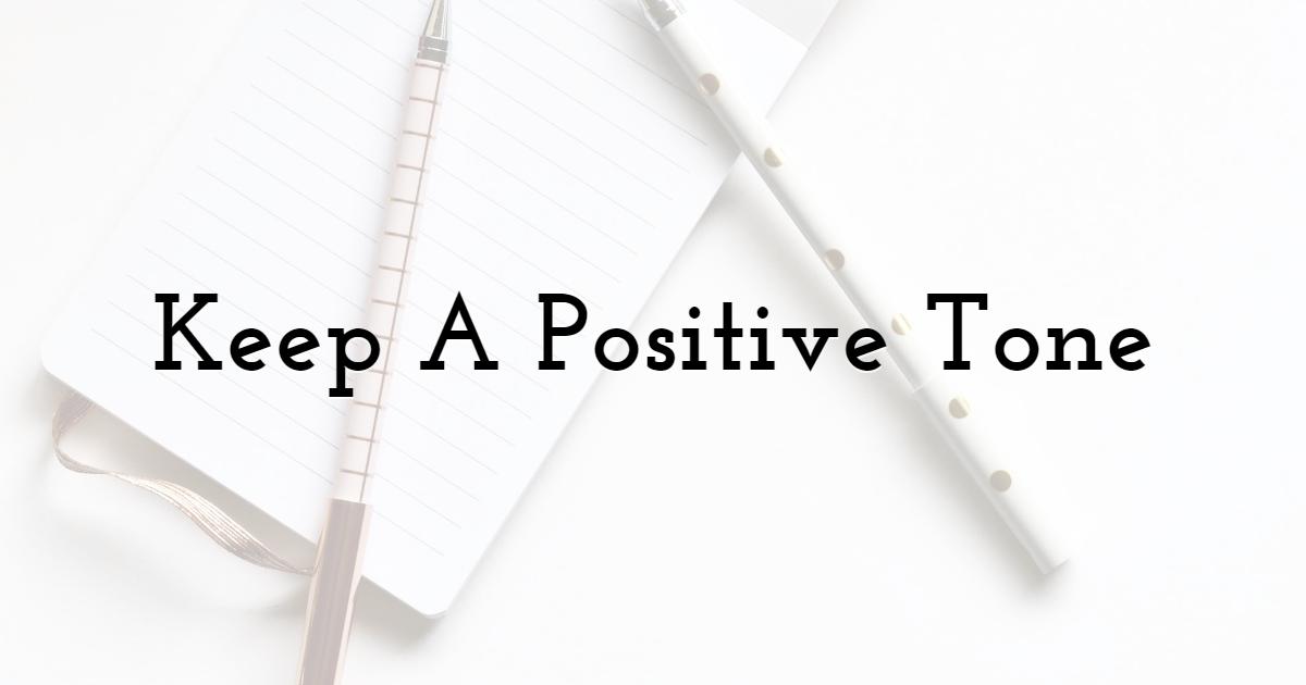 Keep A Positive Tone
