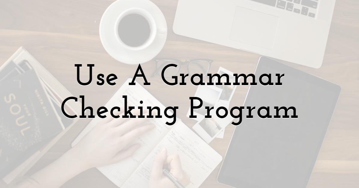 Use A Grammar Checking Program
