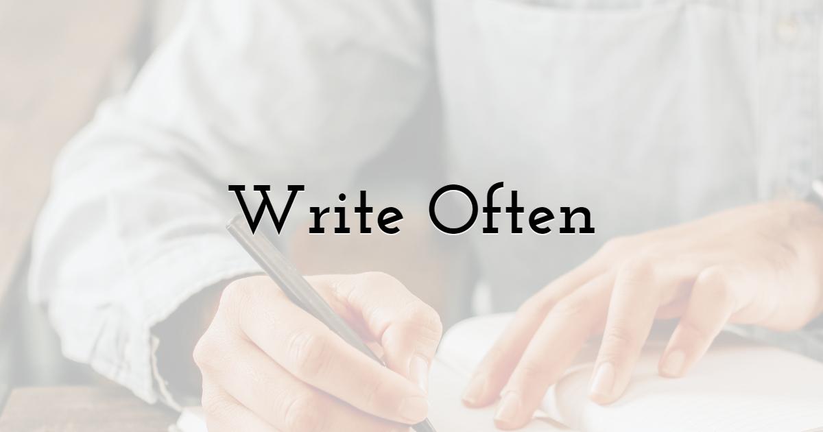 Write Often