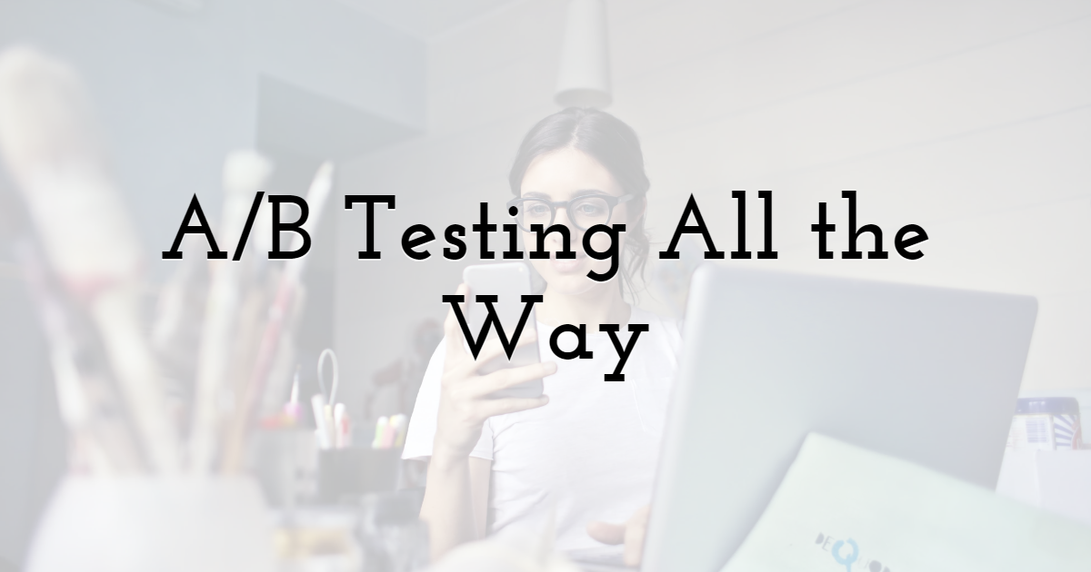 A/B Testing All the Way