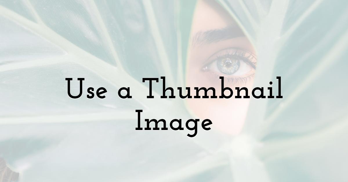 Use a Thumbnail Image
