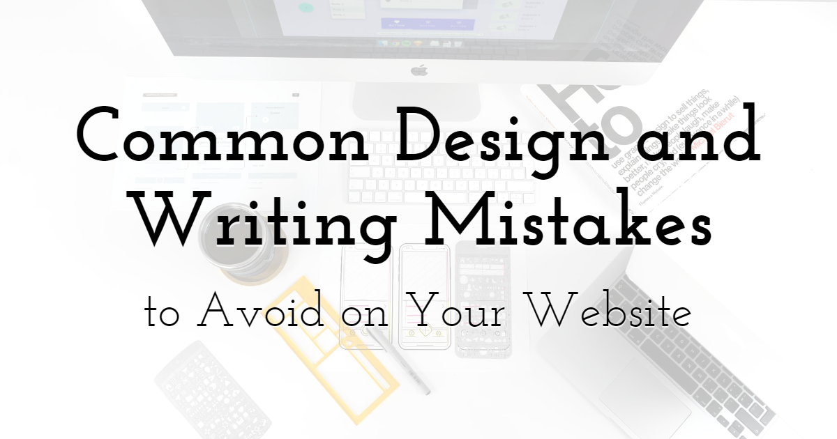 Common Design and Writing Mistakes to Avoid on Your Website