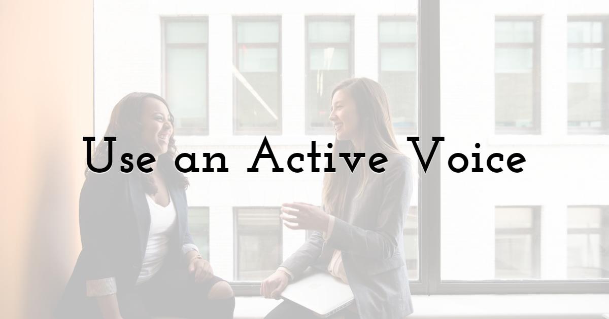 Use an Active Voice