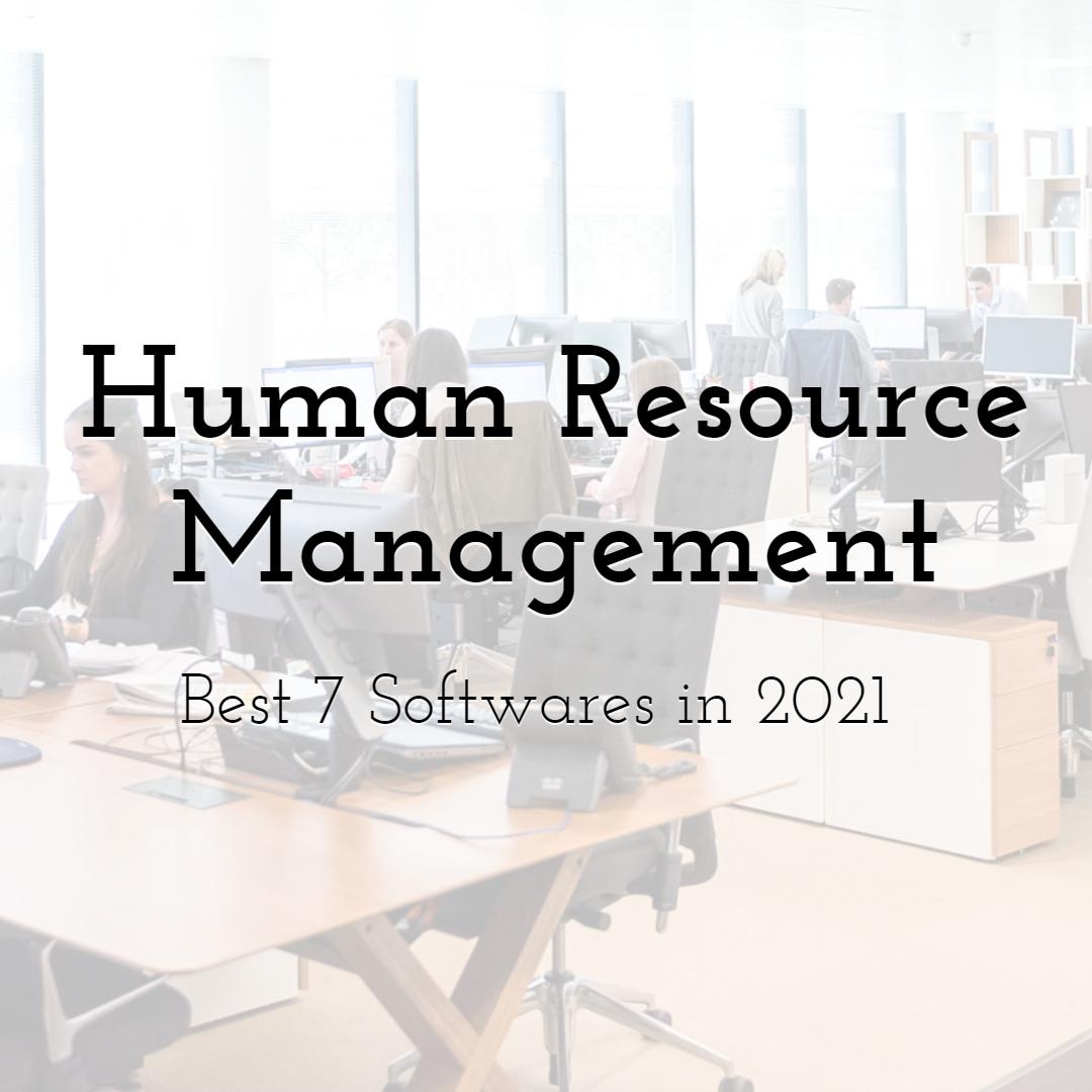 Best 7 Human Resource Management Softwares in 2021